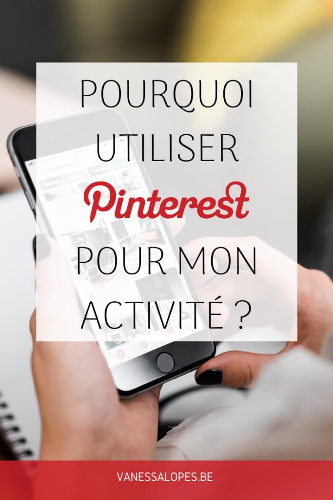 Pourquoi utiliser Pinterest pour mon activité ?