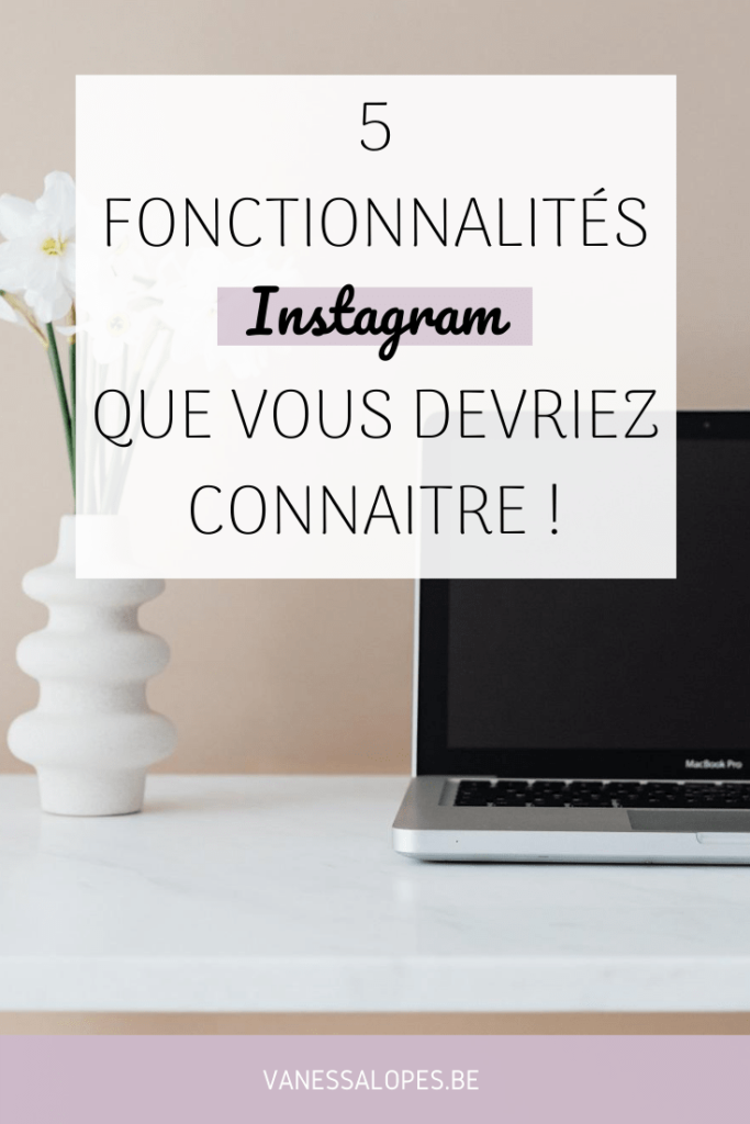 Epingle de l'article 5 fonctionnalités Instagram que vous devriez connaitre rédigé par Vanessa Lopes